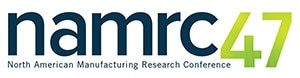 47th North American Manufacturing Research Conference (NAMRC)